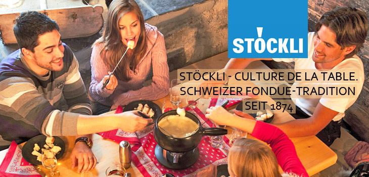 Stöckli - Culture de la Table - Schweizer Fondue-Tradition seit 1874
