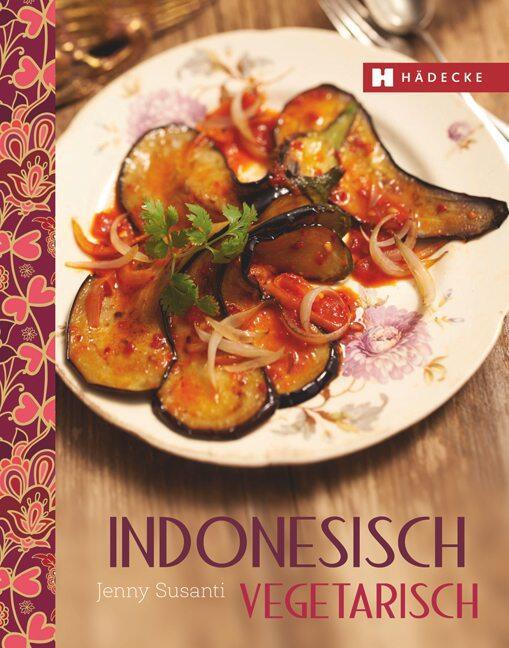 Jenny Susanti, Andreas Wemheue: Indonesisch vegetarisch - KochForm