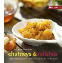 Matthaei Bettina: Chutneys & Relishes