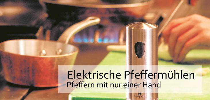 Elektrische Pfeffermühlen - Pfeffern mit nur einer Hand