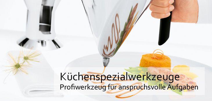 Küchenspezialwerkzeuge - Profiwerkzeug für anspruchsvolle Aufgaben