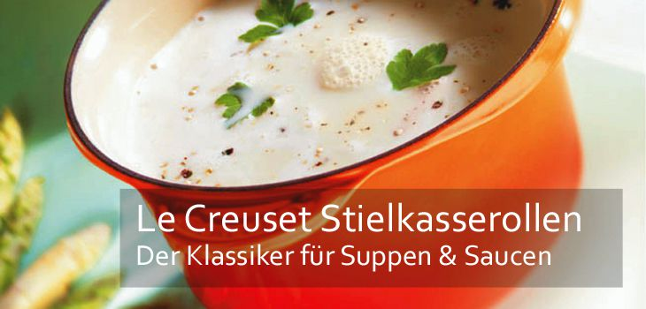 Le Creuset Stielkasserollen - Der Klassiker für Suppen & Saucen