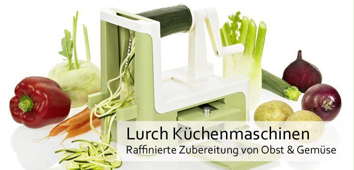 Lurch Küchenmaschinen - Raffinierte Zubereitung von frischem Obst & Gemüse