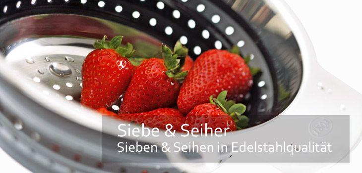 Siebe & Seiher - Sieben & Seihen in professioneller Edelstahlqualität