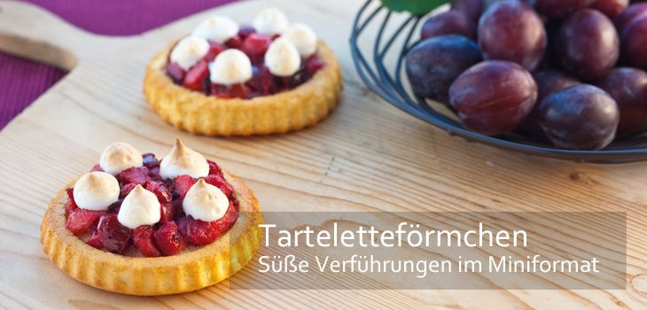 Tarteletteförmchen - Süße Verführungen im Miniformat