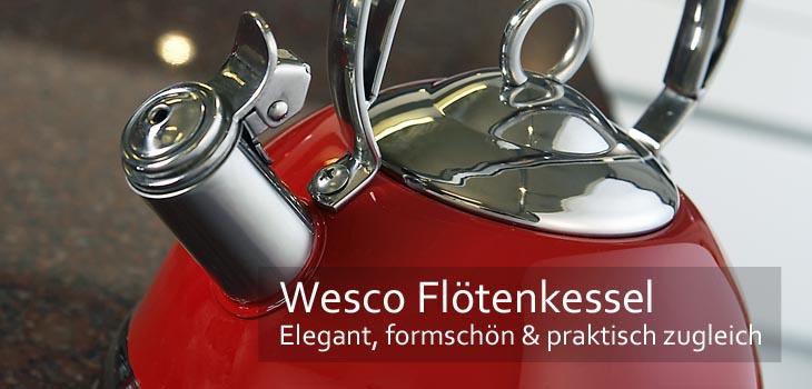 Wesco Flötenkessel - Elegant, formschön & praktisch zugleich