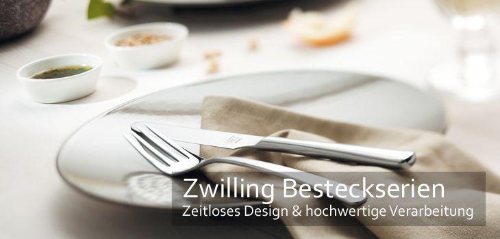 Zwilling Besteckserien - Zeitlos schönes Design, höchste Funktionalität & hochwertige Verarbeitung