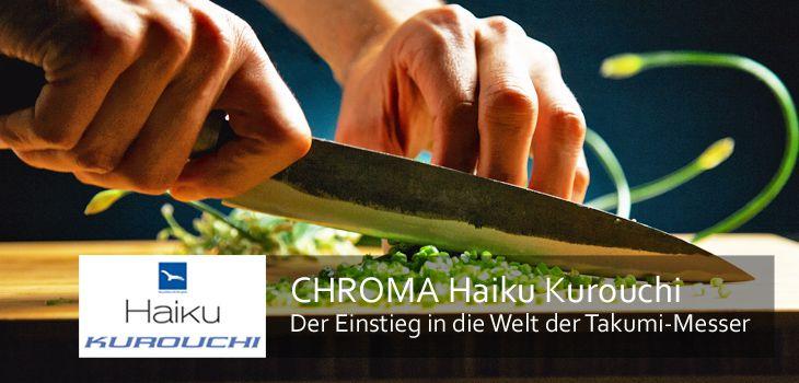 CHROMA Haiku Kurouchi - der Einstieg in die Welt der Takumi-Messer von CHROMA