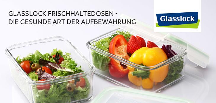 Glasslock Frischhaltedosen - die gesunde und umweltfreundliche Art der Lebenmittelaufbewahrung