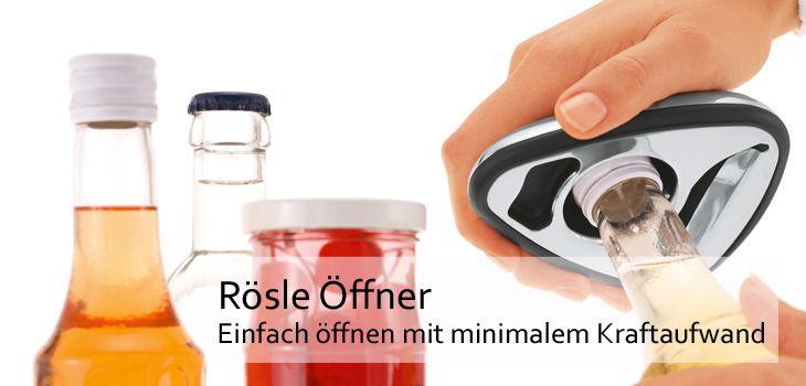 Rösle Öffner - Einfach und sauber öffnen mit minimalem Kraftaufwand